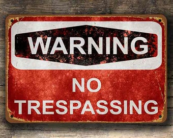 No TRESPASSING Sign, Vintage style No Trespassing Sign, Warning No Trespassing Sign, No Trespassing, Private Property Signs, Keep Our Signs