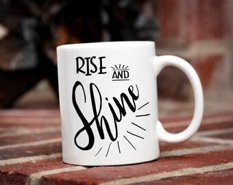 Rise and Shine Mug / Inspirational Mug / Motivational Mug / Gift / Coffee Cup