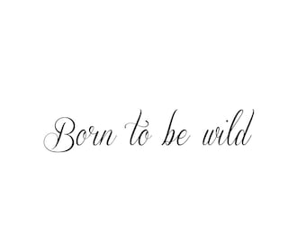 Born to be wild - Temporary Tattoo