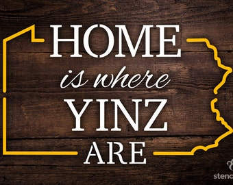 DIY Art STENCIL - Home is Where Yinz Are