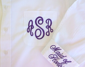 Monogrammed Bride or Bridesmaid button down shirt with extra embroidery. Bride, Maid or Honor, Mother of the Bride, I Do, etc.