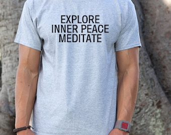 Explore Inner Peace Meditate T-shirt Peace Mindfulness Buddhist Happiness Endurance Inspirational Strength Tee Shirt