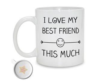 I Love My Best Friend This Much | 11oz Mug | 21st Birthday Gift | 30th Birthday Gift