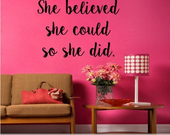 She Believed She Could So She Did Wall Decal | Teen Girl Wall Decor | Girls Quote | Girl Inspirational Wall Decal |Girl Power Quote | 32x23