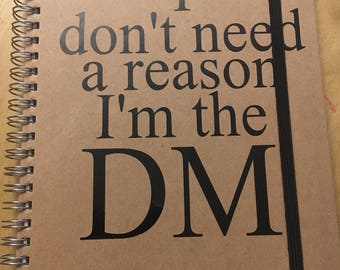 I don't need a reason I'm the DM A5 notebook