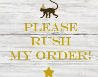 Add this to your cart if you would like to RUSH YOUR ORDER