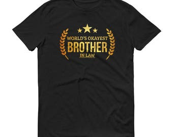 Brother in law Christmas gift, Men's World's Okayest Brother in law t-shirt - funny gifts for brother in law gifts, wedding gift