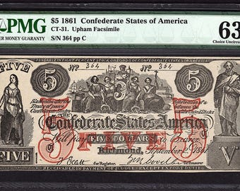 1861 Five 5 Dollar CT-31 Upham Facsimile Confederate Currency PMG 63 Civil War Note RARE Item #5004630-006