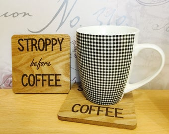 Stroppy Before Coffee - Wooden Coaster