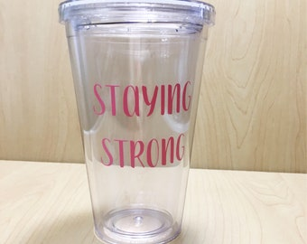 Stay Strong Water Bottle -  Personalized Chemo Gift - Cancer Care Package - Cancer Gift - 16 oz  Water Bottle - Postive Quote Water Bottle