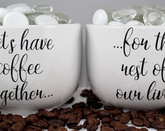 Married-Let's Have Coffee Together-For the Rest of Our Lives-Cute Couples Cup