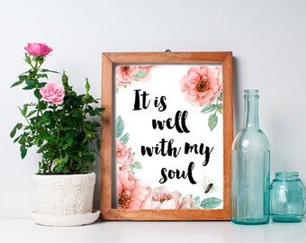 It Is Well With My Soul - 8x10 Bible Verse Print, Inspirational Art, Floral Art, Watercolor, Quote Prints, Scripture Art