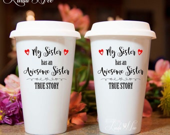 TRAVEL Ceramic Coffee Tumbler Mug, Personalized Sister Mug, Sister Travel Mug, Gift for Sister, Sister Birthday Gift, Awesome Sister MPH187