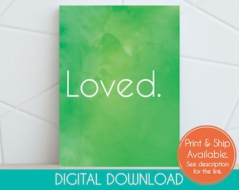 Loved / Green Watercolor / Nursery / Children's / Room Décor / 8x10 / Digital Print / Inspirational Text / Instant Download / Affirmation