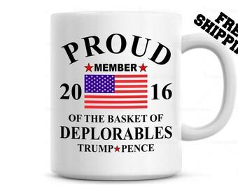 Proud Member of the Basket of Deplorables Coffee Mug Cup  Trump & Pence 2016