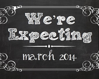 We're Expecting Chalkboard Printable - baby/ pregnancy announcement 8x10 or 11x17