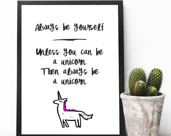 Always be a Unicorn, Instant Downloadable Printable Art, Printable Wall Art