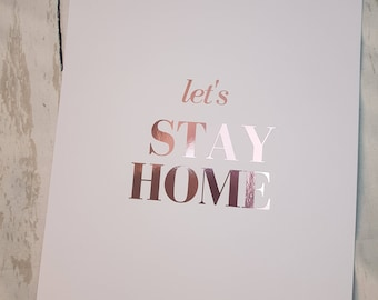 Let's stay home foil print a4 / a5 wall art