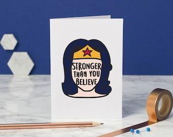 Wonder Woman Greetings Card - Mental Health Strength Card - Encouragement Card - Stronger Than You Believe - Empathy Card - Friendship Card
