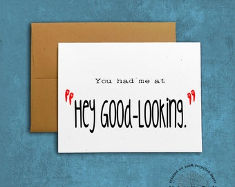 """You had me at """"Hey Good-Looking."""" Recycled Paper, Valentine card, Hand-Lettering: You had me at """"Hey Good-Looking."""""""