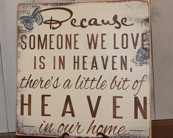 Because Someone We Love is in HEAVEN There's a little bit of HEAVEN in our home Sign-Brown-Ivory-Blue Butterflies-Sanded Edges-Rustic