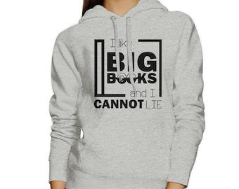 I Like Big Books Cannot Lie Hoodie [JHD115]