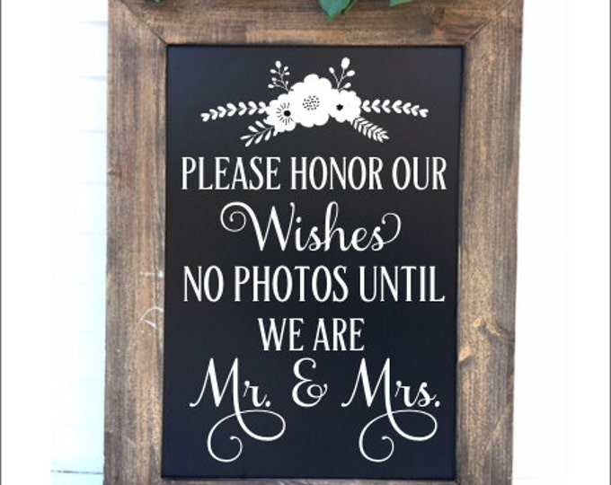 Wedding Decal for Chalkboard Vinyl Decal Wedding Decor Please Honor Our Wishes No Photos Until we are Mr and Mrs Decal DIY Rustic Floral