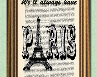 We'll ALWAYS HAVE PARIS -Dictionary art print -  Casablanca Movie Quote - Book page print- Antique Book Page upcycled