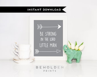 Printable, Nursery Wall Art, Woodland Nursery Wall Art, Be Brave Little One, faith print, Be Strong in the Lord little man,Christian Nursery