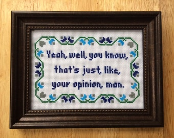 PATTERN Funny Subversive Cross Stitch Your Opinion Man The Dude Quote PDF download
