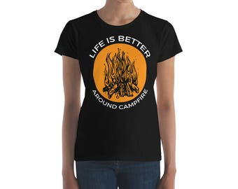 Life is better around campfire Women's short sleeve t-shirt for all camping lovers