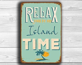 RELAX You're On ISLAND TIME Sign, Vintage style Island Time Sign, Island Sign, Island Decor, Relax you're on Island Time, Island Signs