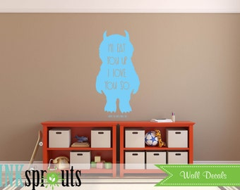 Wild things Inspired Decal, Ill eat you up I love you so quote, Wild things quote Modern Nursery, Nursery decals, Baby Decals,