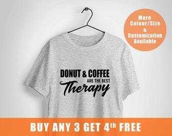 donuts and coffee shirt,funny donut shirt,gift idea for Fashion Blogger,Doughnut shirt,mom life,womens tees,donut party,besties shirt,