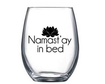 Namast'ay in Bed wine glass