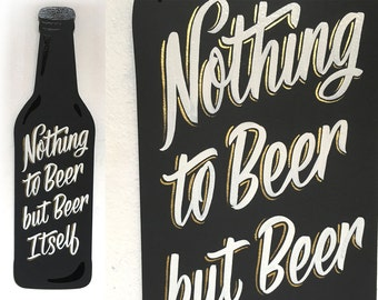 Nothing to Beer but Beer Itself - hand painted sign