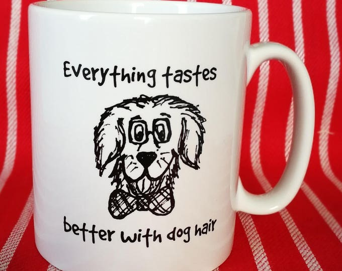 Featured listing image: Funny Dog Mug - Everything Tastes Better With Dog Hair