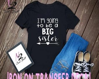 I'm going to be a big sister  Iron on Transfer/Iron on Decal/T-Shirt/Iron ons/ Diy Shirt/ Diy T-shirt