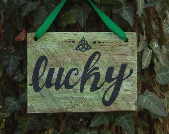 Lucky - Luck of the Irish - Hand Painted Sign on Rustic Barnwood 4.5 x 6