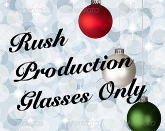 Rush Production 2-3 Business Days for Glasses only