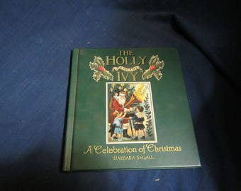 1991 ** Holly and the Ivy A Celebration of Christmas ** Barbara Seagall **sj