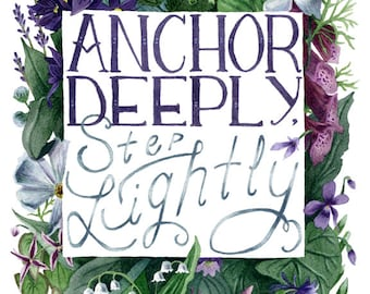 Fine Art Print of Original Watercolor Painting - Anchor Deeply, Step Lightly