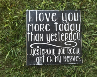 """I Love You More Today than Yesterday (8""""x8"""" Size)"""