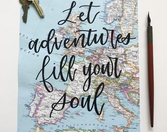Let Adventures Fill Your Soul // Hand Lettered Map Sign // Hand Lettered Quote on Paper // Calligraphy