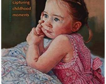 Painting Children: Secrets To Capturing Childhood Moments Hardcover – November 27, 2008