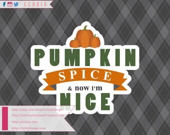 Pumpkin Spice & Now I'm Nice