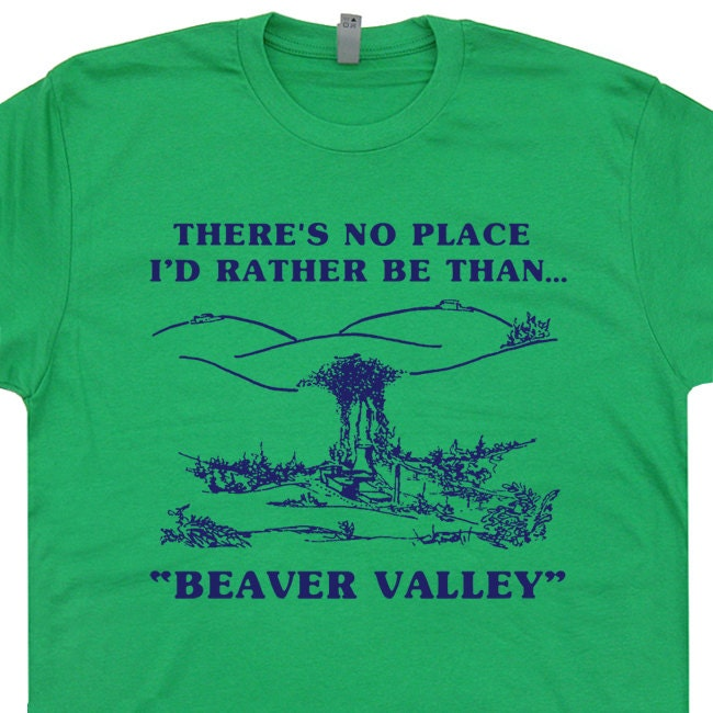 Beaver valley Funny Offensive Shirts Novelty T Shirts