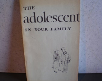 Vintage Mid Century Parent Guide - The Adolescent In Your Family
