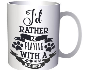Id rather be playing with Jack Russell 11oz Mug w160
