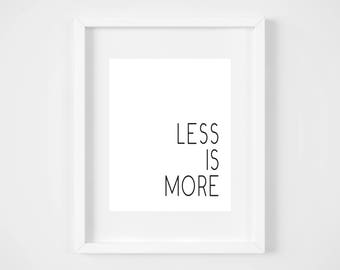 Less is More Printable Art - Instant Download